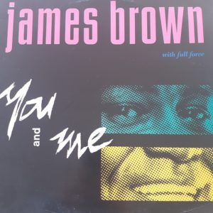 James Brown with Full Force - You and me (Maxi 45t)