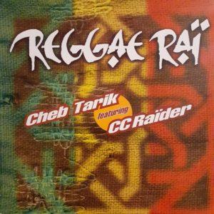 Cheb Tarik feat. CC Raïder - Reggae Raï (Maxi 45t)
