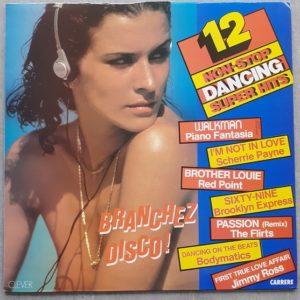 Branchez Disco ! 12 Non-Stop Dancing Super Hits (33t) Vinyle