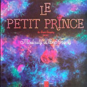 Antoine De Saint-Exupéry Avec Mouloudji et Eric Rémy – Le Petit Prince Lp 33t Vinyle