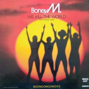 Boney M. – We Kill The World (Don't Kill The World) Boonoonoonoos Maxi 45t Vinyle