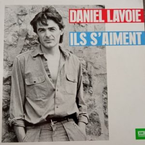 Daniel Lavoie – Ils S'aiment Lp 33t Vinyle
