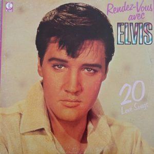 Elvis Presley – Rendez-Vous Avec Elvis (20 Love Songs) Lp 33t Vinyle