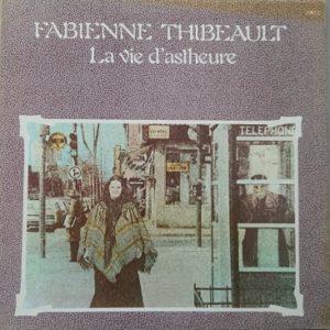 Fabienne Thibeault – La Vie D'Astheure Lp 33t Vinyle