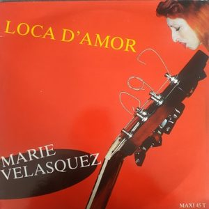 Marie Velasquez – Loca D'amor (Maxi 45t) Vinyle