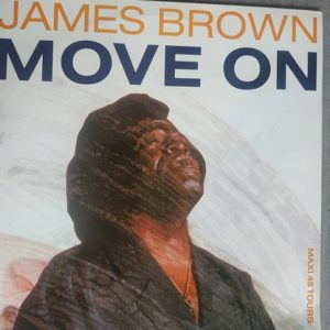 James Brown – (So Tired Of Standing Still We Got To) Move On Vinyle maxi 45 T