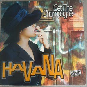 Havana: Get The Champagne (Maxi45t) Vinyle