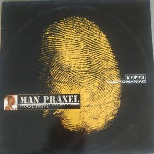 Man Praxel Cleptomaniac Maxi33t Vinyle