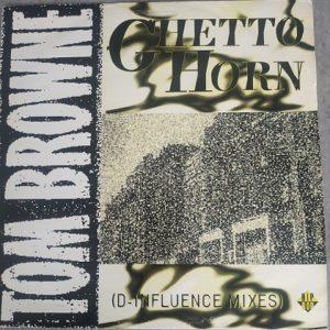 Tom Browne – Ghetto Horn (D-Influence Mixes) (Maxi45t) vinyle promo