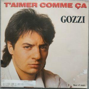 Gozzi – T'Aimer Comme Ça (Maxi45t) Vinyle
