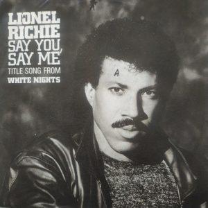 Lionel Richie – Say You, Say Me (45t) Vinyle