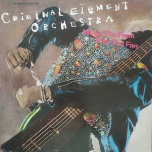 Criminal Element Orchestra – When The Funk Hits The Fan (Maxi45t) Vinyle