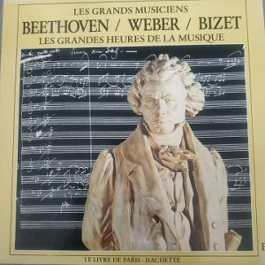 Beethoven / Weber / Bizet – Les Grandes Heures De La Musique (33t) Vinyle