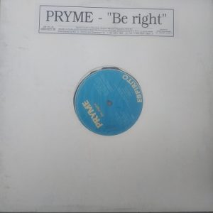 Pryme ‎– Be Right (Maxi 45t) Vinyle