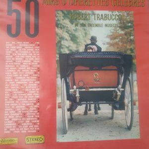 Robert Trabucco Et Son Ensemble Musette – 50 airs d'opérettes célèbres (33t) Vinyle
