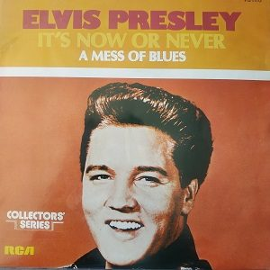 Elvis Presley With The Jordanaires – It's Now Or Never / A Mess Of Blues (45t) Vinyle