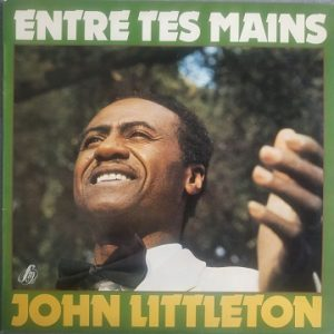 John Littleton - Entre tes mains (33t) Vinyle