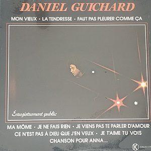 Daniel Guichard – Enregistrement Public (33t) Vinyle