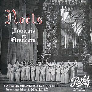 Les Petits Chanteurs À La Croix De Bois* Direction : Mgr F. Maillet* – Noëls Français Et Étrangers LP 78T Vinyle