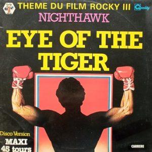 Nighthawk – Eye Of The Tiger (Thème Du Film Rocky III) (Disco Version) Maxi 45t Vinyle
