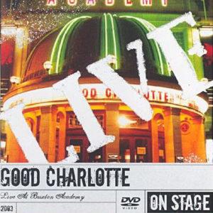 Good Charlotte – Live At Brixton Academy 2003 DVD