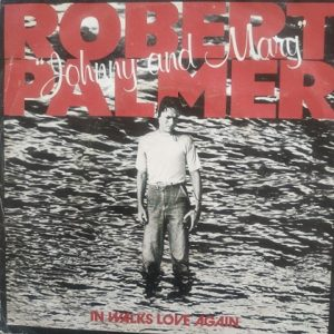Robert Palmer – Johnny And Mary (45t) Vinyle