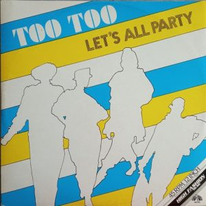 Too Too – Let's All Party Maxi 45T Vinyle